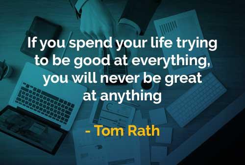 Kata-kata Bijak Tom Rath Hebat Dalam Segala Hal - Finansialku