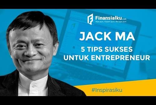5 Tips Sukses Jack Ma Untuk Entrepreneur