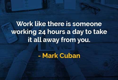 Kata-kata Bijak Mark Cuban Seseorang yang Bekerja 24 Jam Sehari - Finansialku