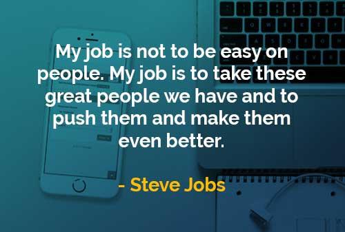 Kata-kata Bijak Steve Jobs Pekerjaan Saya Tidak Mudah - Finansialku