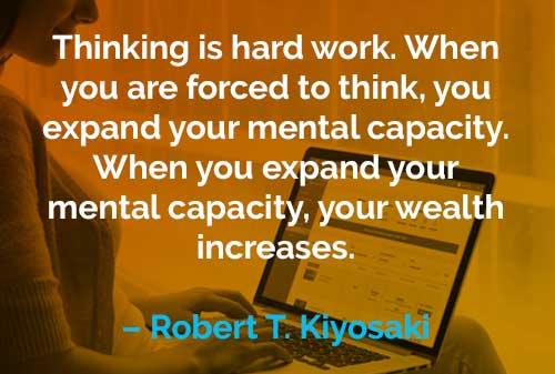 Kata-kata Motivasi Robert T. Kiyosaki Berpikir Adalah Kerja Keras - Finansialku