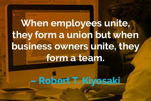 Kata-kata Motivasi Robert T. Kiyosaki Ketika Pemilik Bisnis Bersatu - Finansialku