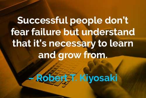 Kata-kata Motivasi Robert T. Kiyosaki Orang-orang Sukses Tidak Takut Gagal - Finansialku