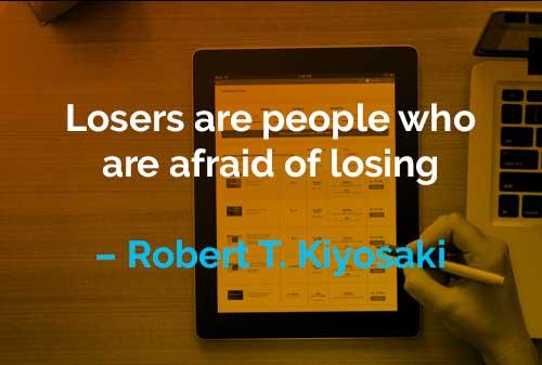 Kata-kata Motivasi Robert T. Kiyosaki Orang yang Takut Kalah - Finansialku