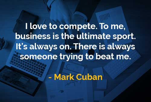 Kata Kata Bijak Mark Cuban Bisnis Adalah Olahraga