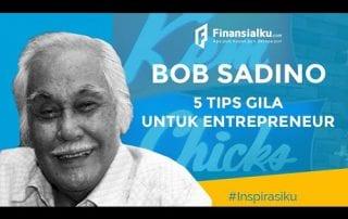 5 Tips GILA Bob Sadino!!! YAKIN GA PENASARAN???