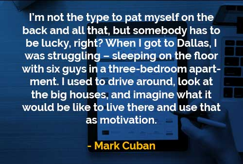 Kata Kata Bijak Mark Cuban Seseorang Harus Beruntung