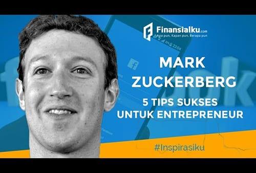5 KUNCI SUKSES MARK ZUCKERBERG SI PENDIRI FACEBOOK!