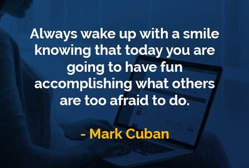 Kata Kata Bijak Mark Cuban Bangun Dengan Senyuman