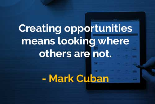 Kata-kata Bijak Mark Cuban Menciptakan Kesempatan - Finansialku