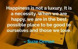 Kata-kata Motivasi Suze Orman Kebahagiaan Bukanlah Sebuah Kemewahan - Finansialku