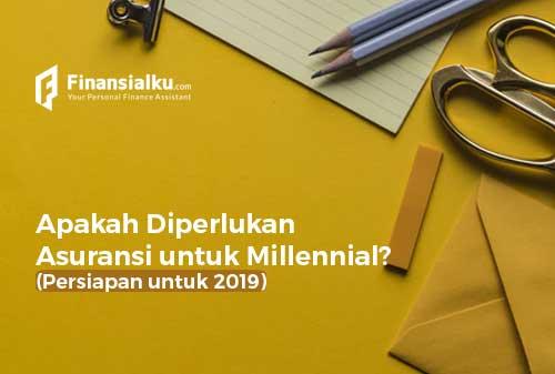 Apakah Diperlukan Asuransi untuk Millennial? Persiapan untuk 2019