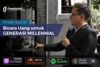 Fintalk Eps 01 Bicara Uang untuk Millennial