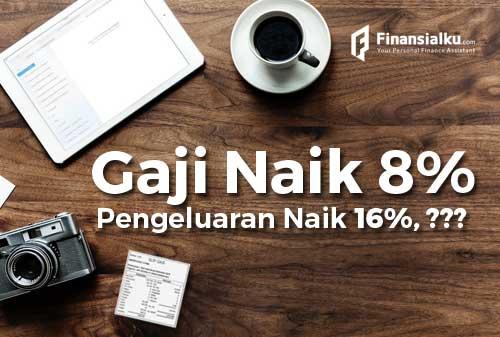 Pendapatan Meningkat Pengeluaran Meningkat: Pendapatan Naik 8% Pengeluaran Naik 16%, Jadi?