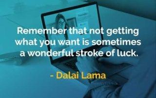 Kata-kata Bijak Dalai Lama Tidak Mendapatkan Apa yang Anda Inginkan - Finansialku
