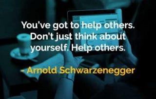 Kata-kata Bijak Arnold Schwarzenegger Membantu Orang Lain - Finansialku
