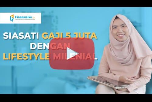 Siasati Gaji 5 Juta Per Bulan Sesuai Lifestyle Milenial Jaman Sekarang !