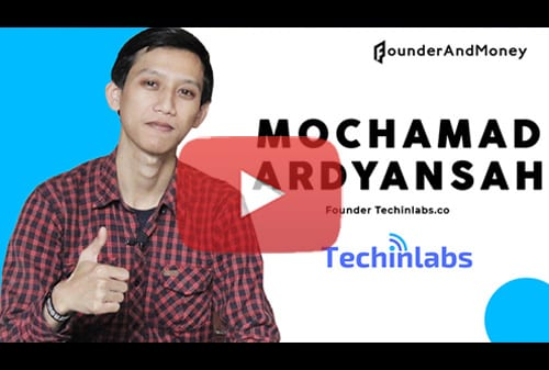 #FounderAndMoney Mochamad Ardyansyah Founder Techinlabs