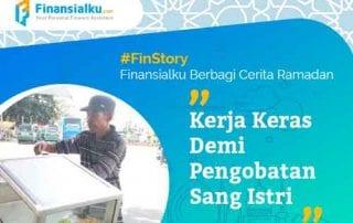 Finansialku Berbagi Cerita Ramadan Kerja Keras Demi Pengobatan Sang Istri 01 - Finansialku