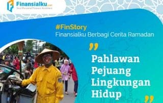 Finansialku Berbagi Cerita Ramadan Pahlawan Pejuang Lingkungan Hidup 01 - Finansialku