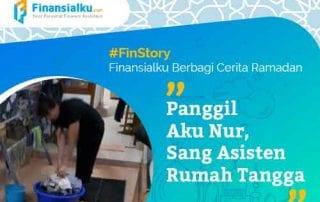 Finansialku Berbagi Cerita Ramadan Panggil Aku Nur, Sang Asisten Rumah Tangga 01 - Finansialku