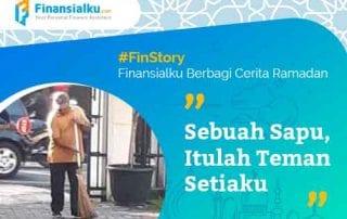 Finansialku Berbagi Cerita Ramadan Sebuah Sapu, Itulah Teman Setiaku 01 - Finansialku